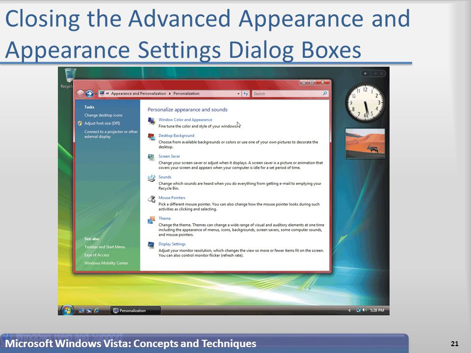 Closing the Advanced Appearance and Appearance Settings Dialog Boxes 21 Microsoft Windows Vista: Concepts and Techniques