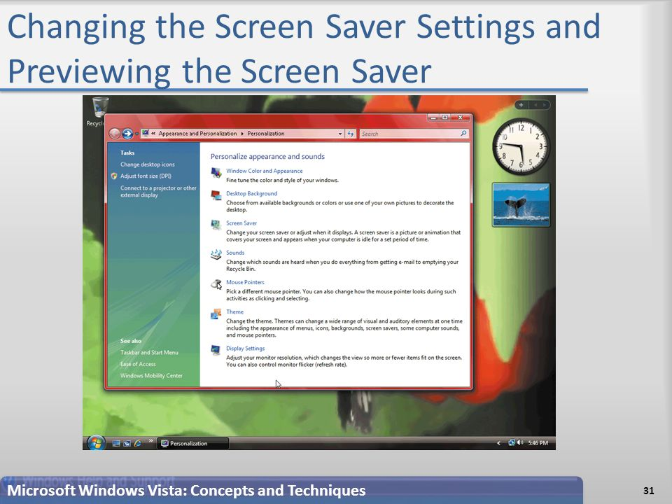 Changing the Screen Saver Settings and Previewing the Screen Saver Microsoft Windows Vista: Concepts and Techniques 31
