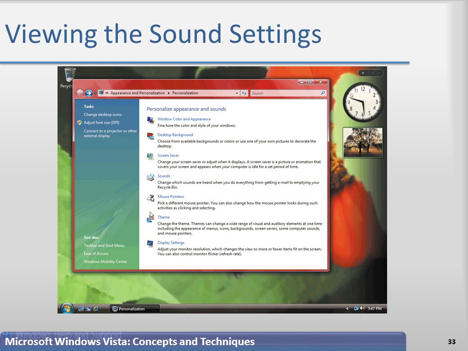 Viewing the Sound Settings 33 Microsoft Windows Vista: Concepts and Techniques