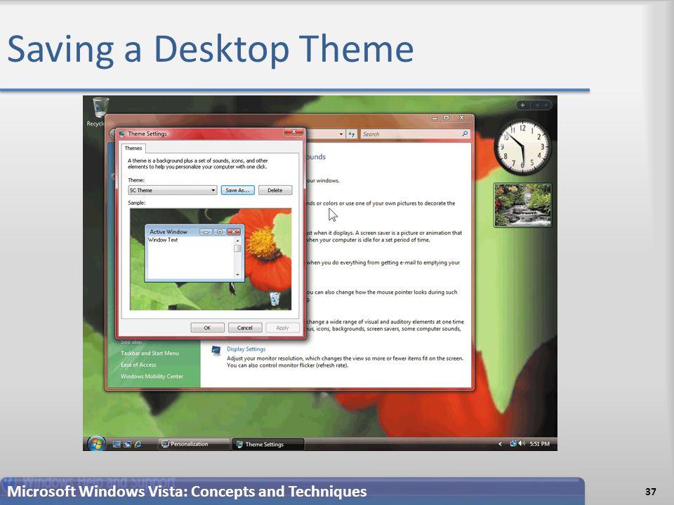 Saving a Desktop Theme 37 Microsoft Windows Vista: Concepts and Techniques