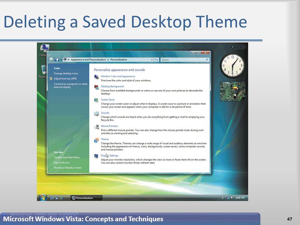 Deleting a Saved Desktop Theme Microsoft Windows Vista: Concepts and Techniques 47