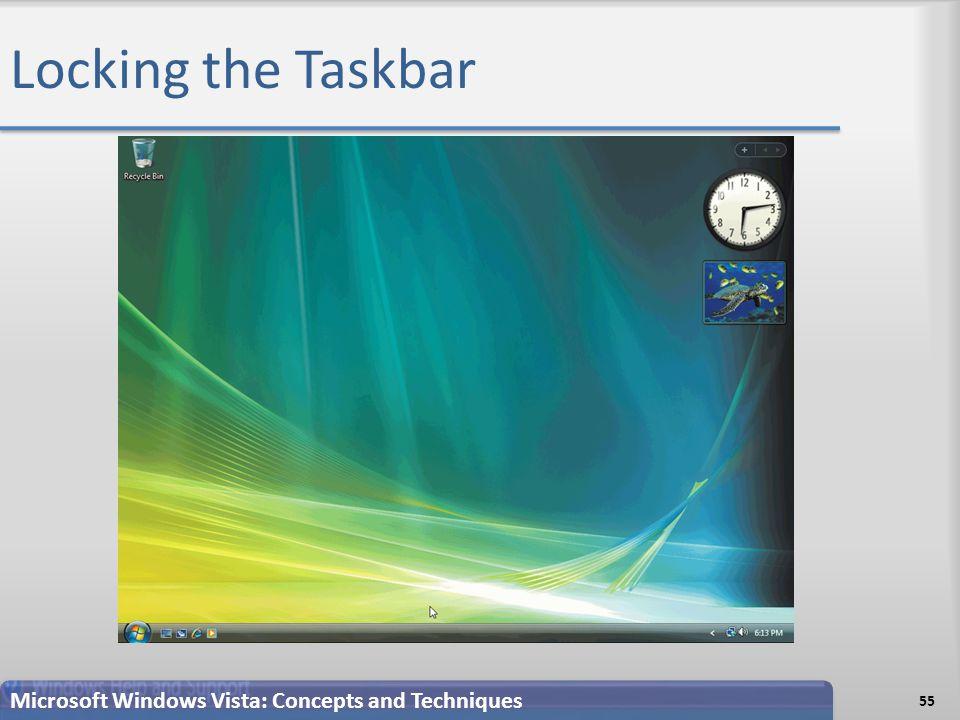 Locking the Taskbar 55 Microsoft Windows Vista: Concepts and Techniques