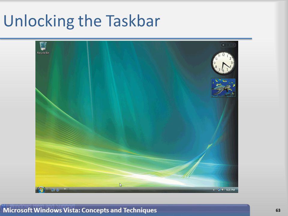 Unlocking the Taskbar 63 Microsoft Windows Vista: Concepts and Techniques