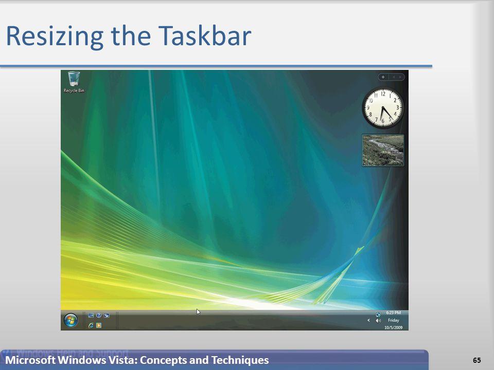 Resizing the Taskbar 65 Microsoft Windows Vista: Concepts and Techniques
