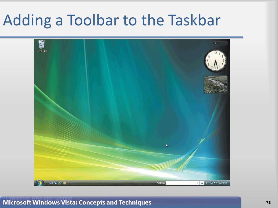Adding a Toolbar to the Taskbar 73 Microsoft Windows Vista: Concepts and Techniques