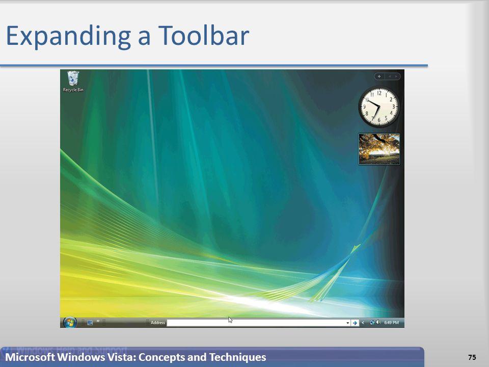 Expanding a Toolbar 75 Microsoft Windows Vista: Concepts and Techniques