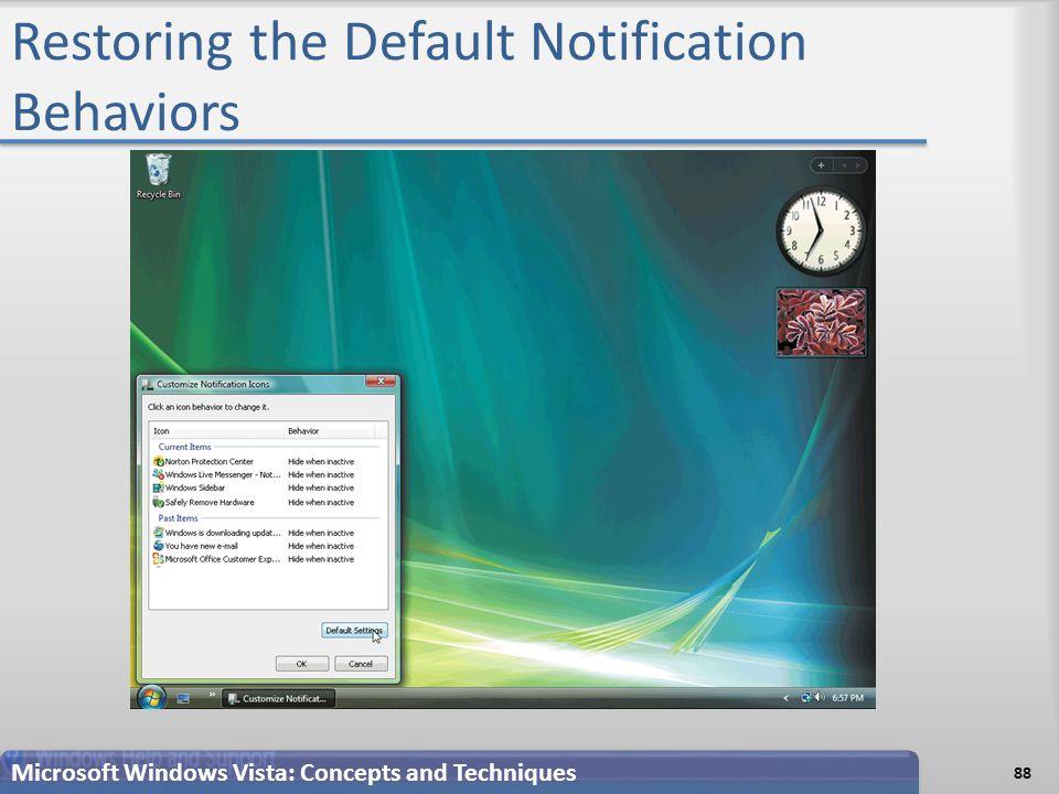 Restoring the Default Notification Behaviors Microsoft Windows Vista: Concepts and Techniques 88