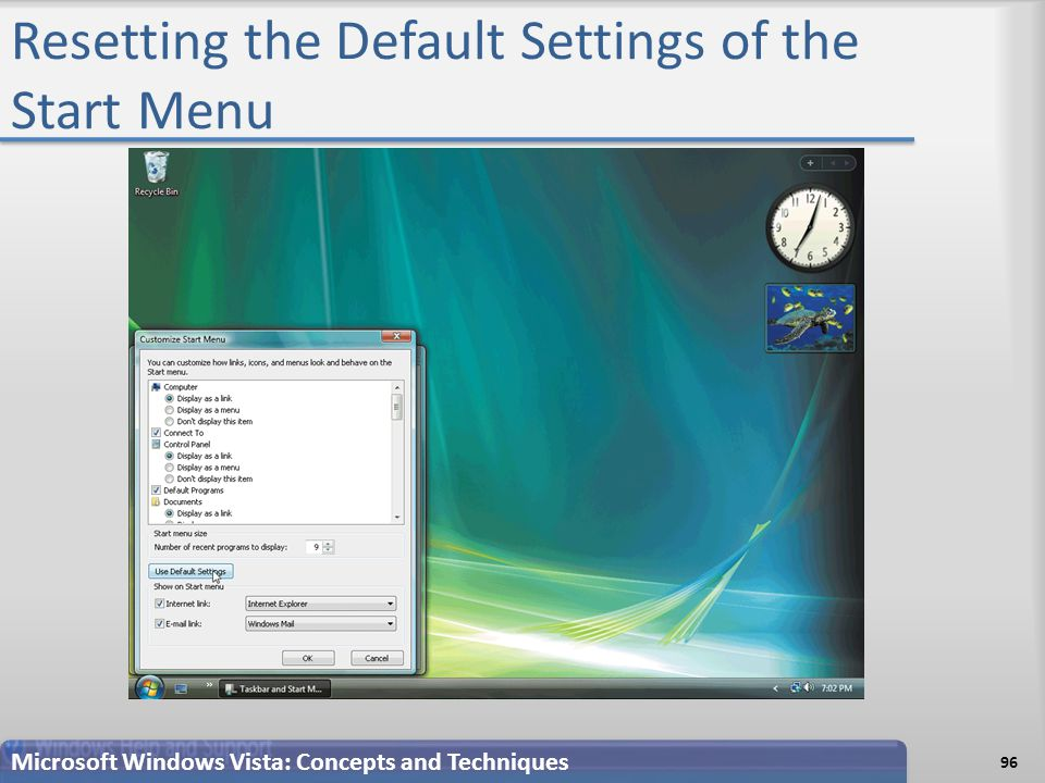 Resetting the Default Settings of the Start Menu Microsoft Windows Vista: Concepts and Techniques 96