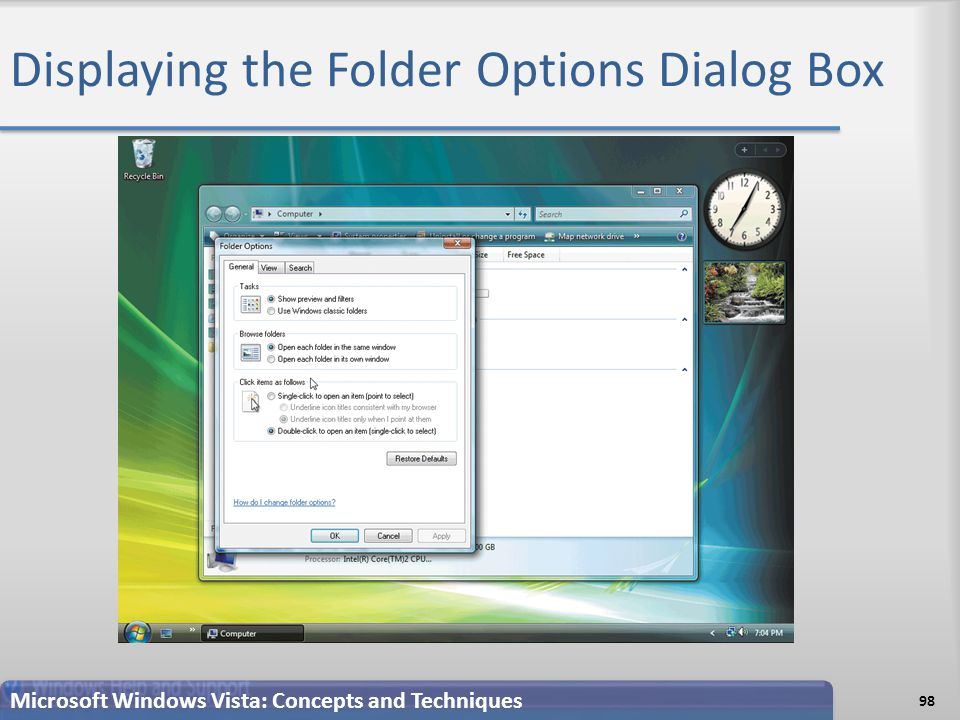 Displaying the Folder Options Dialog Box Microsoft Windows Vista: Concepts and Techniques 98