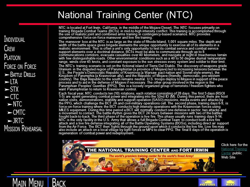 National Training Center (NTC) NTC is located at Fort Irwin, California, in the middle of the Mojave Desert.