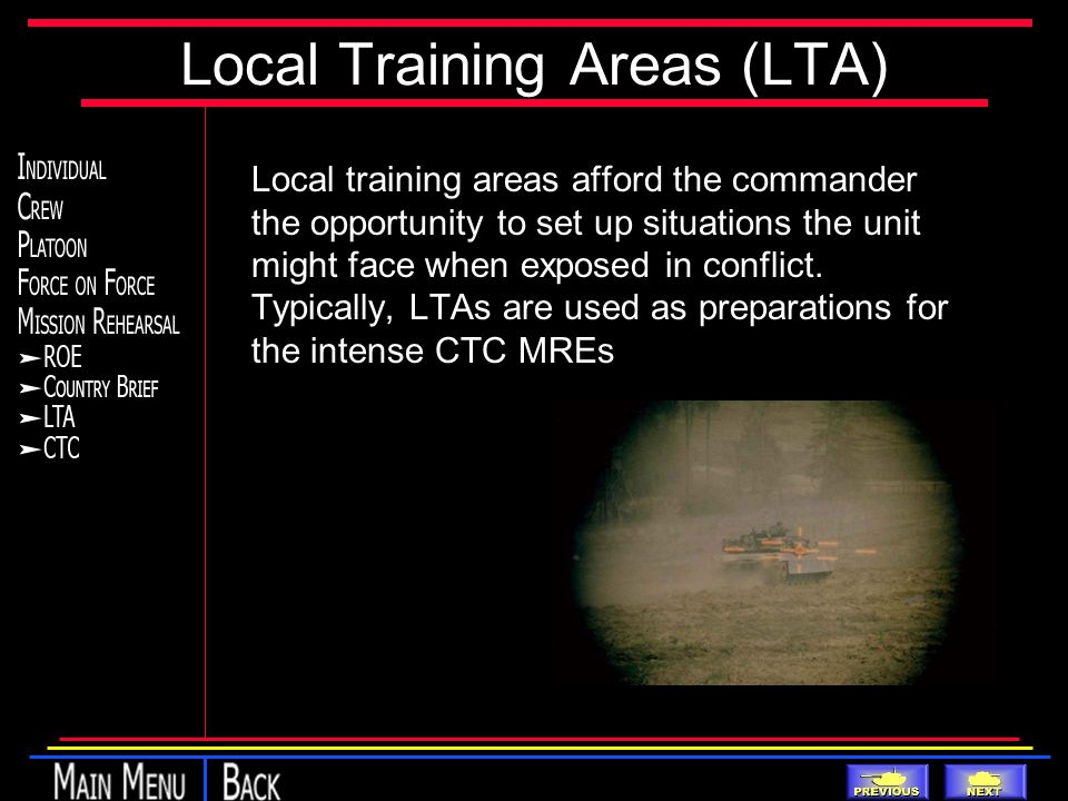 Local Training Areas (LTA) Local training areas afford the commander the opportunity to set up situations the unit might face when exposed in conflict.