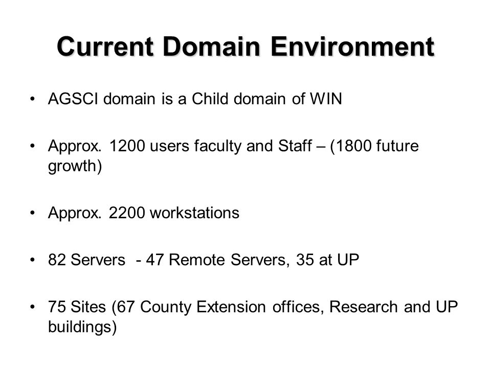 Current Domain Environment AGSCI domain is a Child domain of WIN Approx.