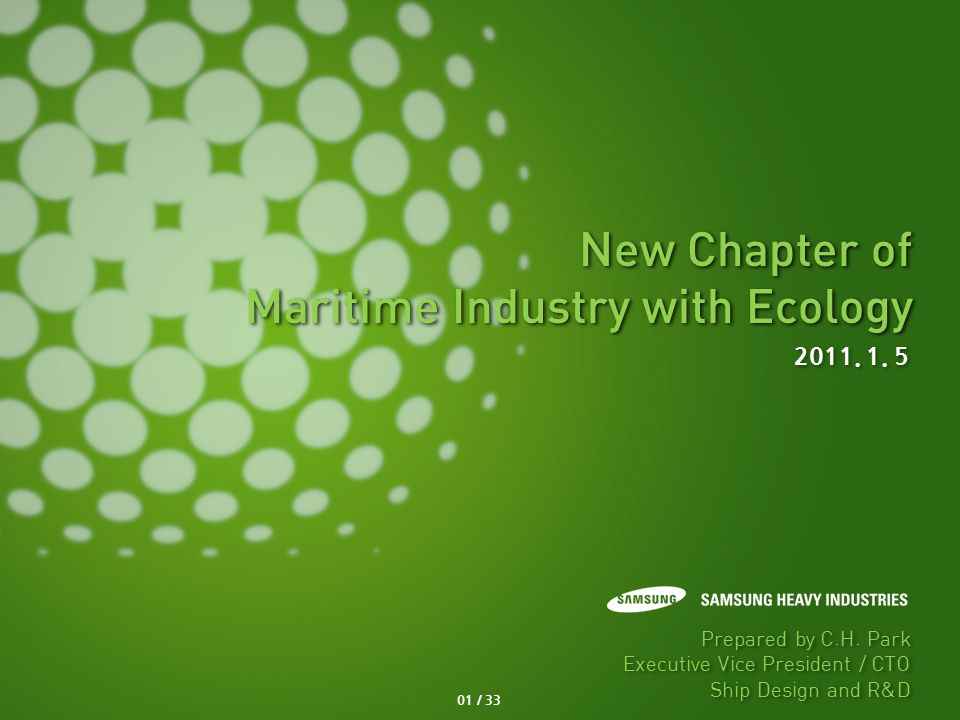 New Chapter of Maritime Industry with Ecology New Chapter of Maritime Industry with Ecology 2011.
