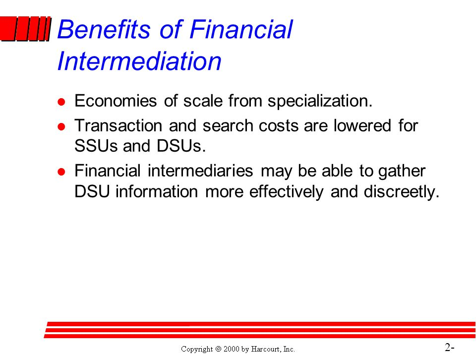 2- 12 Benefits of Financial Intermediation l Economies of scale from specialization.