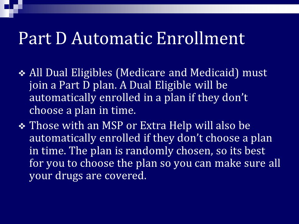 IV. How to Enroll with Part D Initial Enrollment Period – A 7 month period to enroll in a drug plan. Begins 3 months before and ends 3 months after th