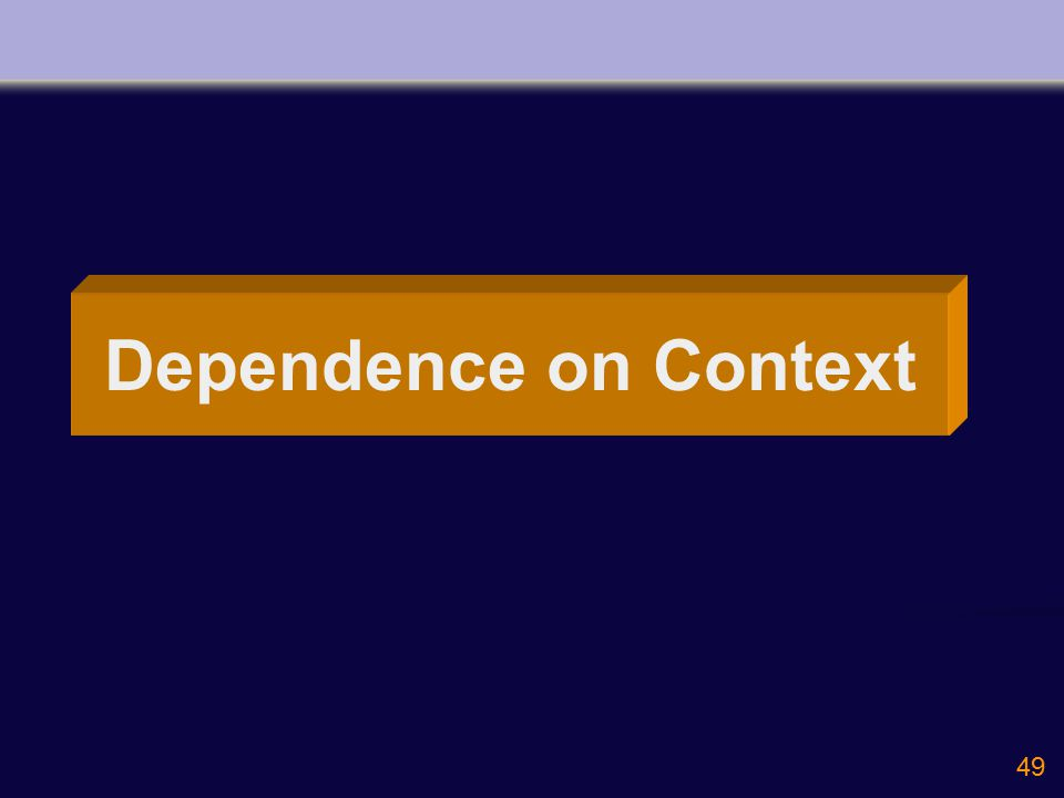 49 Dependence on Context