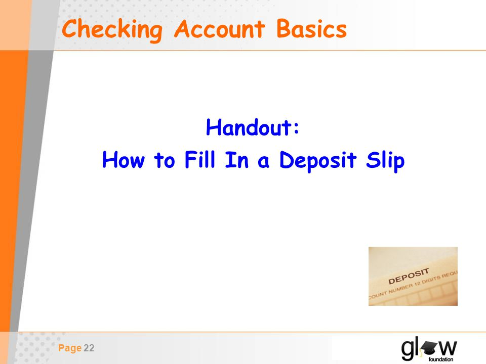 Page 22 Checking Account Basics Handout: How to Fill In a Deposit Slip