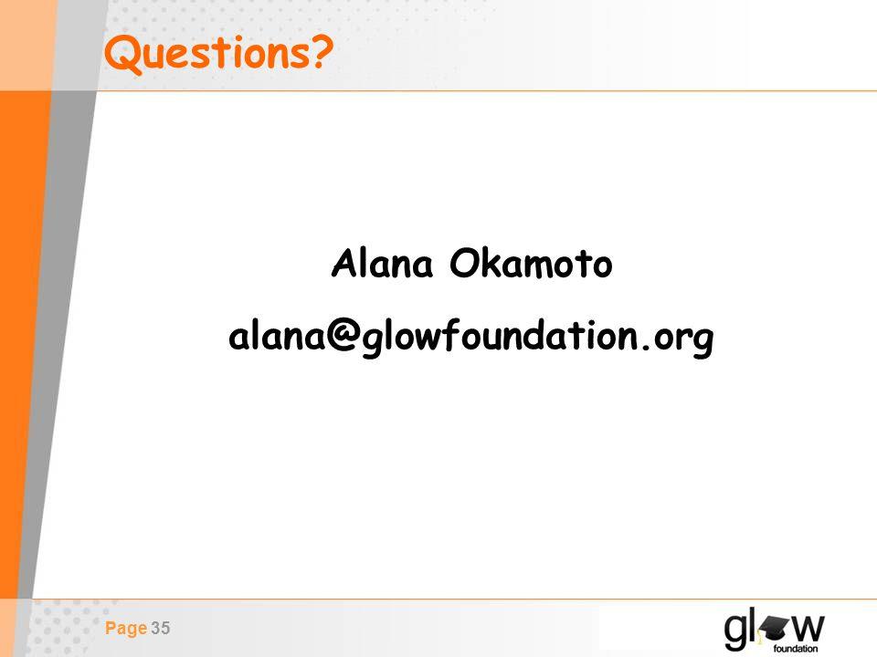 Page 35 Questions? Alana Okamoto alana@glowfoundation.org