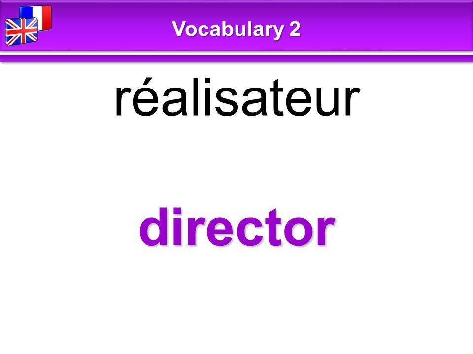 director réalisateur Vocabulary 2