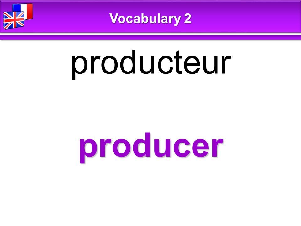 producer producteur Vocabulary 2