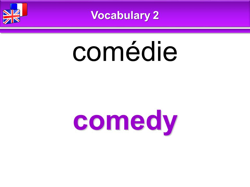 comedy comédie Vocabulary 2