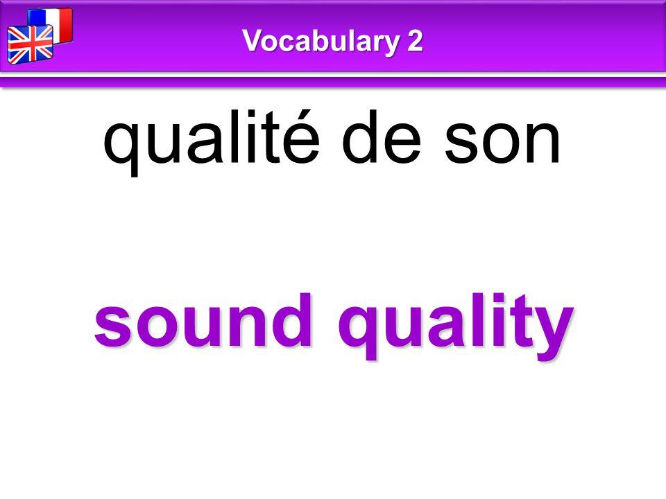 sound quality qualité de son Vocabulary 2