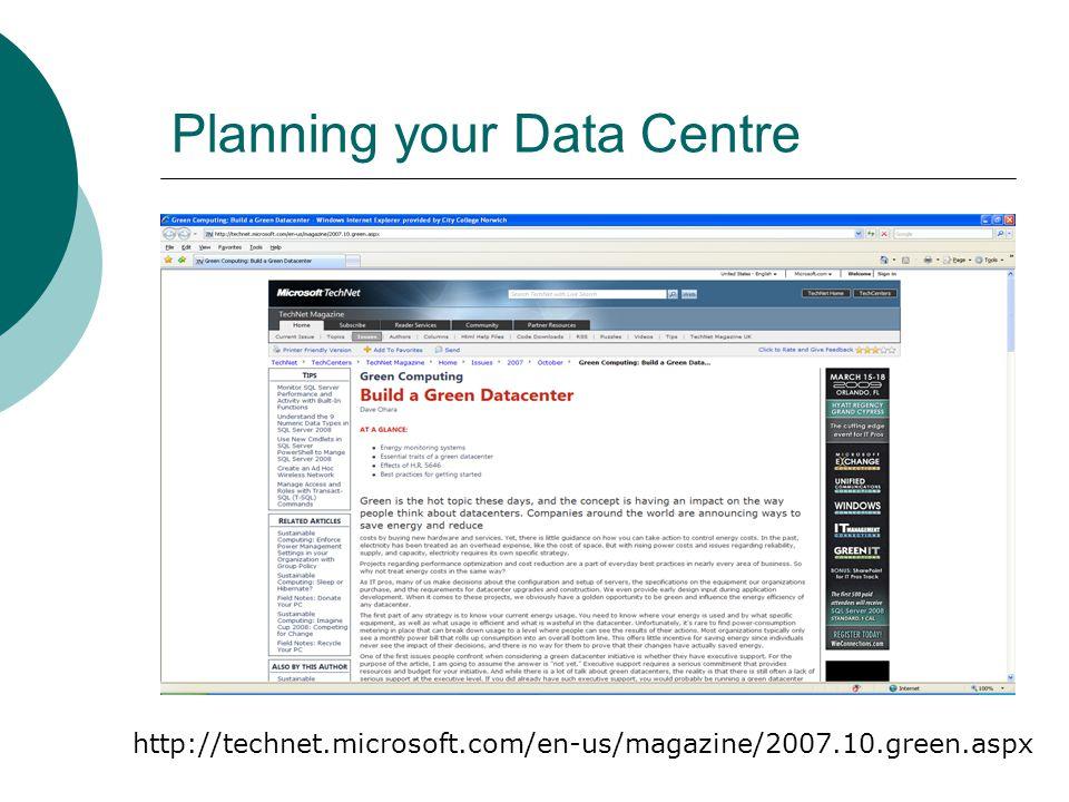 Planning your Data Centre http://technet.microsoft.com/en-us/magazine/2007.10.green.aspx