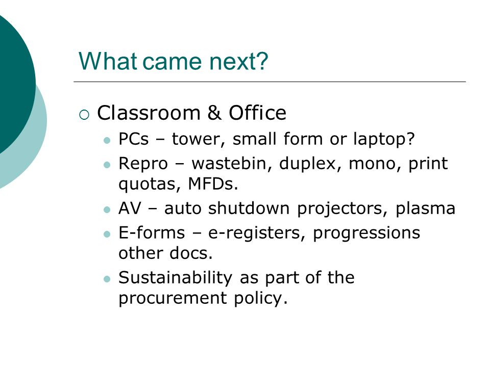 What came next.  Classroom & Office PCs – tower, small form or laptop.