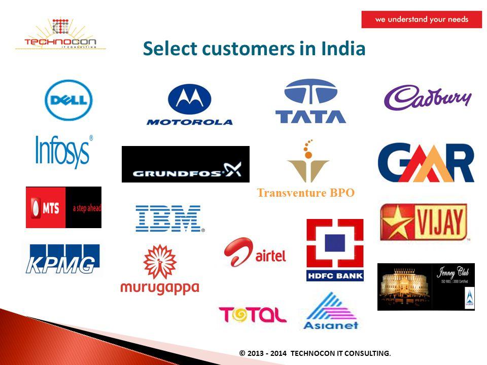 Select customers in India Transventure BPO © 2013 - 2014 TECHNOCON IT CONSULTING.