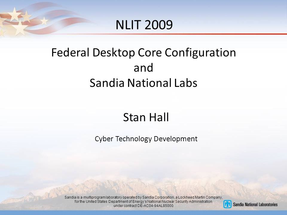 Sandia is a multiprogram laboratory operated by Sandia Corporation, a Lockheed Martin Company, for the United States Department of Energy's National Nuclear Security Administration under contract DE-AC04-94AL85000.
