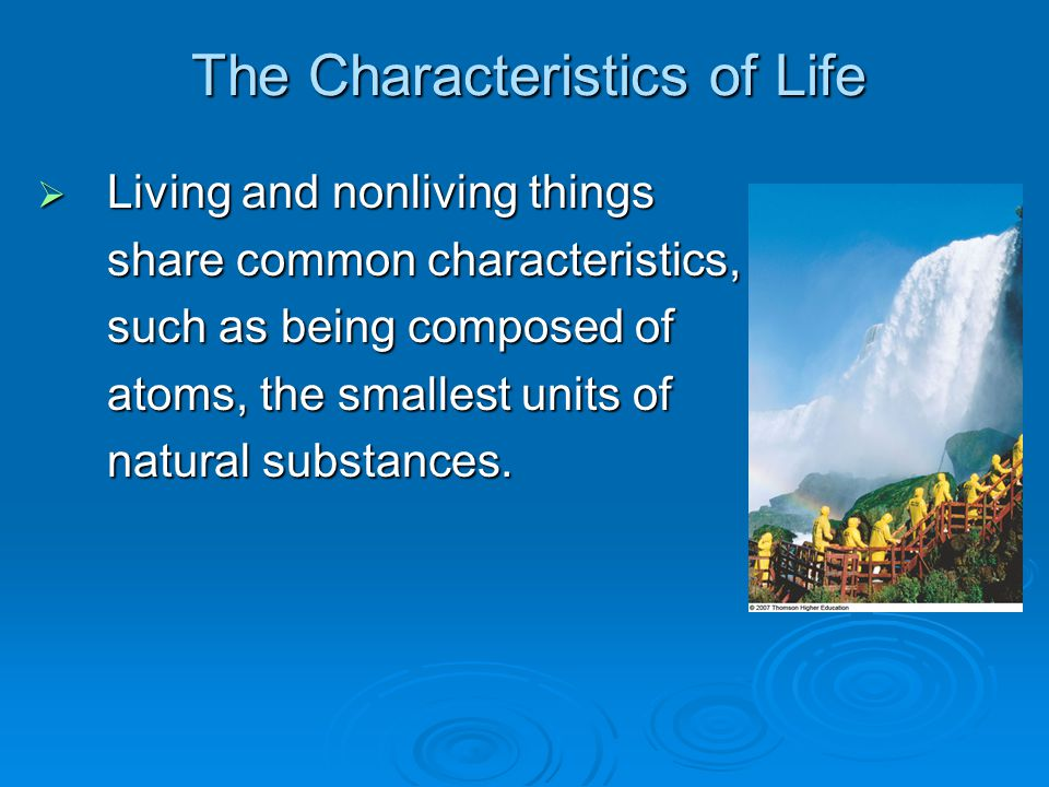  Living and nonliving things share common characteristics, such as being composed of atoms, the smallest units of natural substances.