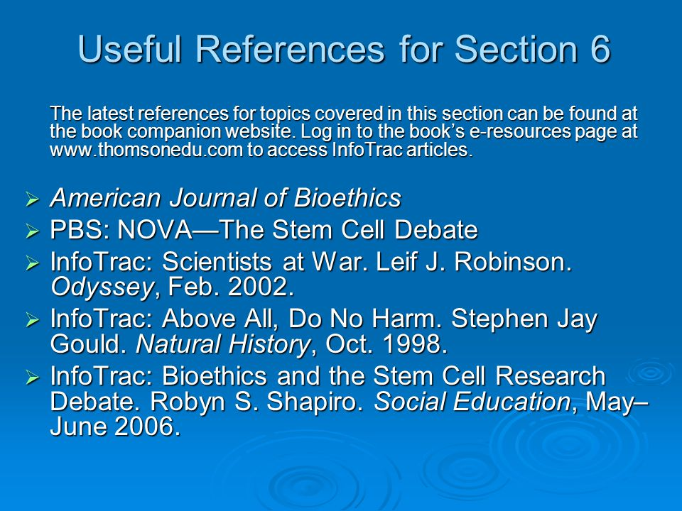 Useful References for Section 6 The latest references for topics covered in this section can be found at the book companion website.