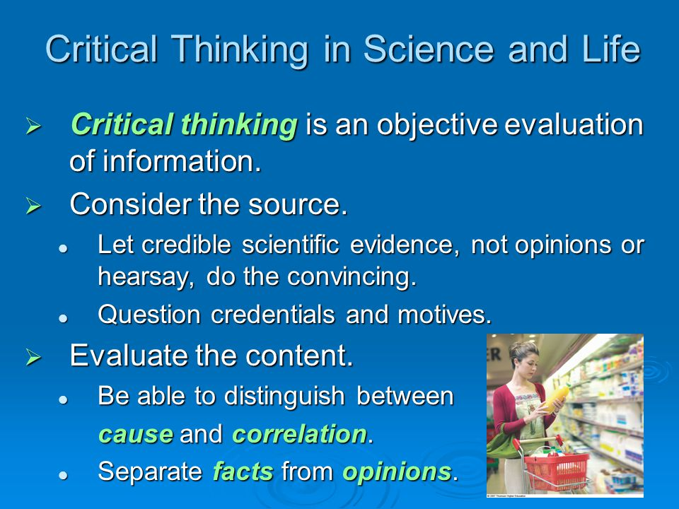  Critical thinking is an objective evaluation of information.
