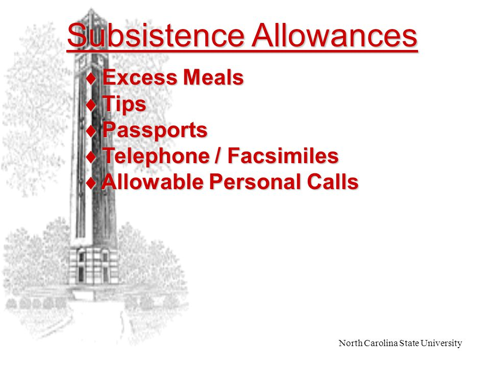North Carolina State University Subsistence Allowances  Daily Travel (Not Overnight)  Overnight Travel  Out-of-State Travel  Subsistence Allowance