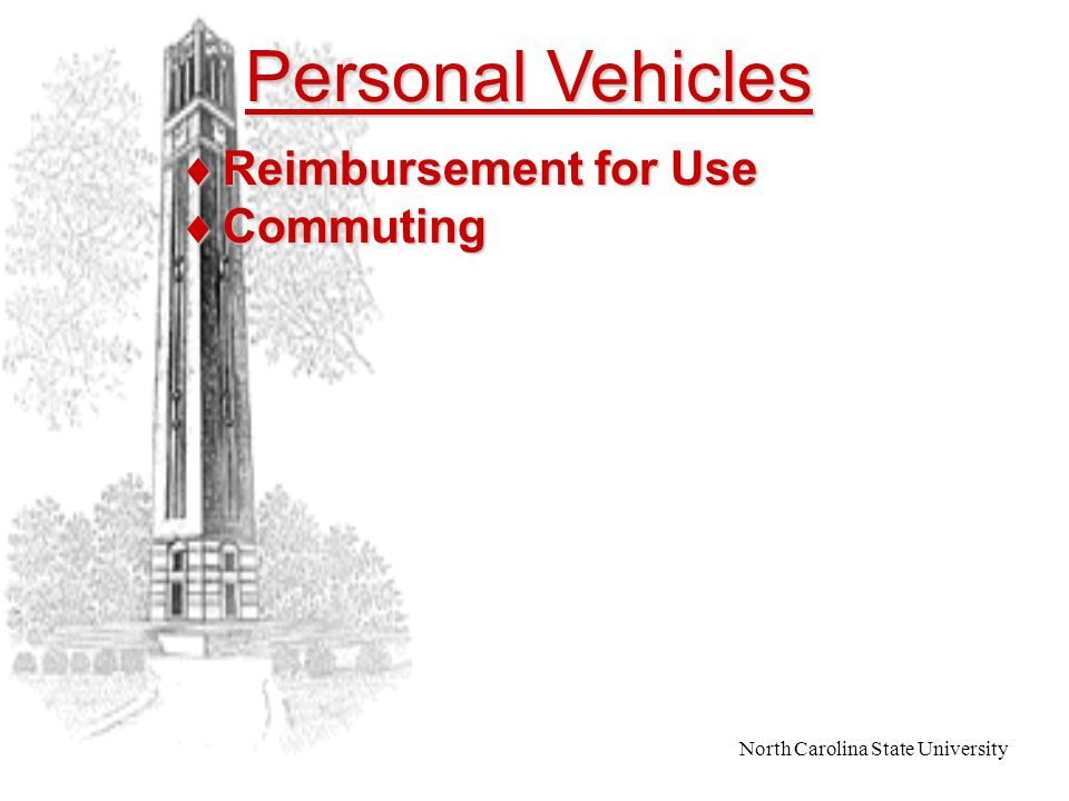 North Carolina State University State Vehicles  Regulations  Liability Insurance  Vehicle Use at Destination  Reimbursable Expenses  Hitchhikers  Non-State Employee Riders