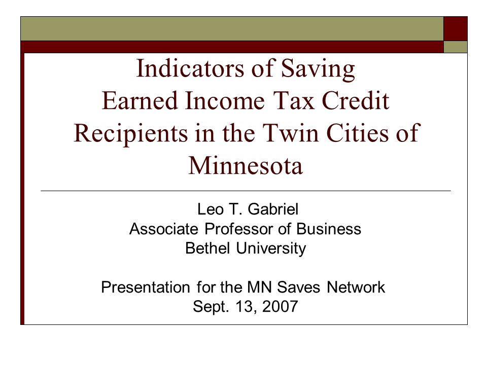 Indicators of Saving Earned Income Tax Credit Recipients in the Twin Cities of Minnesota Leo T.