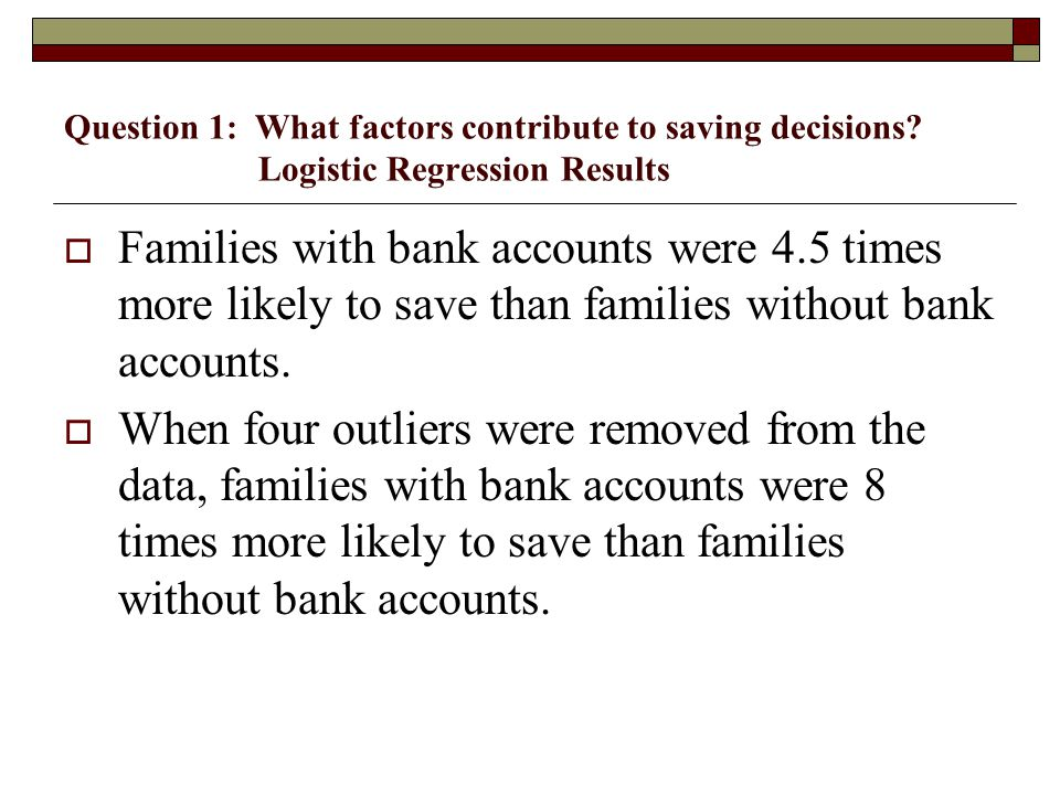Question 1: What factors contribute to saving decisions.