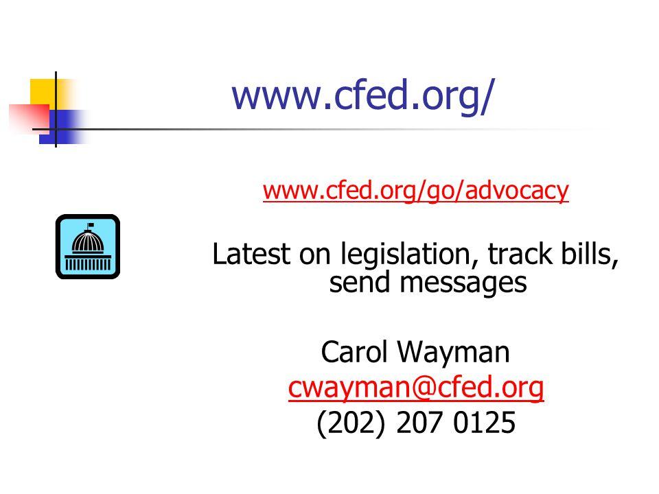 www.cfed.org/ www.cfed.org/go/advocacy Latest on legislation, track bills, send messages Carol Wayman cwayman@cfed.org (202) 207 0125