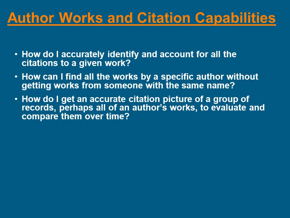 Author Works and Citation Capabilities How do I accurately identify and account for all the citations to a given work.