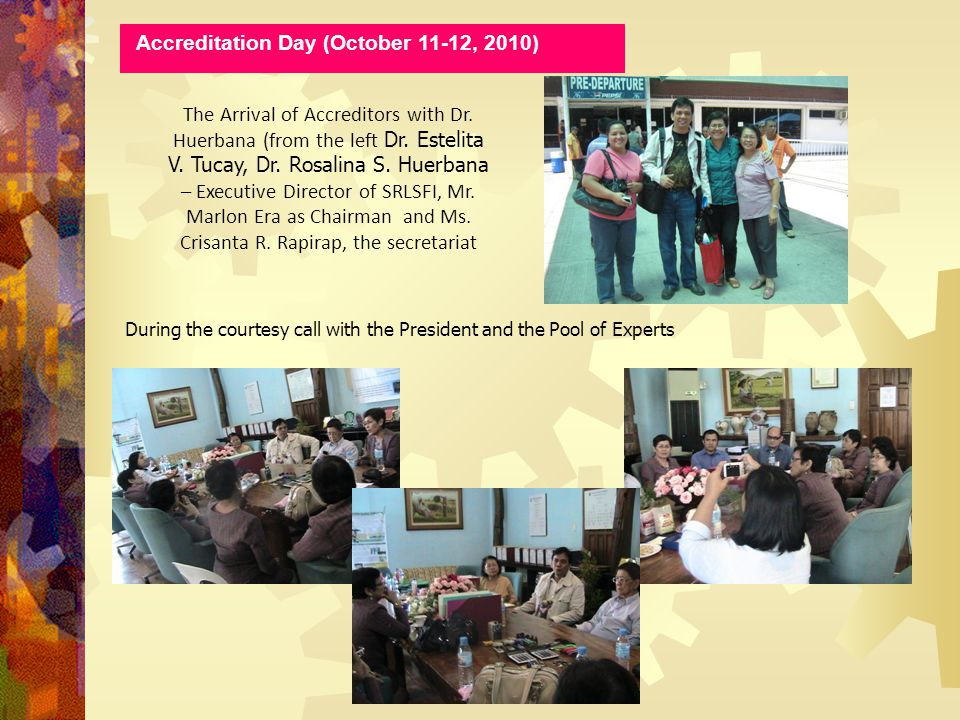 The Arrival of Accreditors with Dr. Huerbana (from the left Dr.