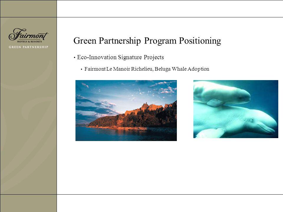 Green Partnership Program Positioning Eco-Innovation Signature Projects Fairmont Le Manoir Richelieu, Beluga Whale Adoption