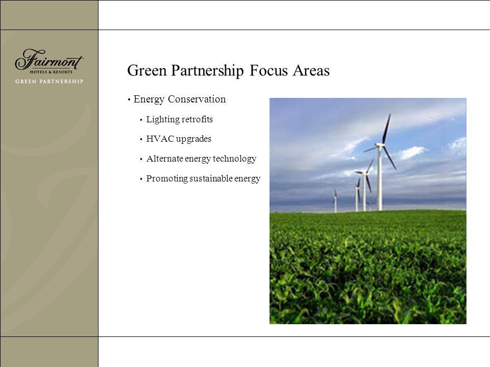 Green Partnership Focus Areas Energy Conservation Lighting retrofits HVAC upgrades Alternate energy technology Promoting sustainable energy