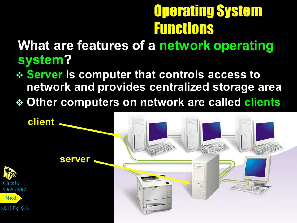 Operating System Functions What are features of a network operating system? v Server is computer that controls access to network and provides centrali
