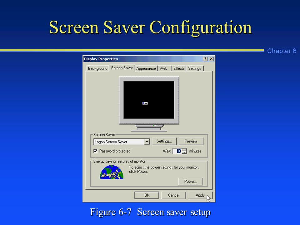 Chapter 6 Screen Saver Configuration Figure 6-7 Screen saver setup