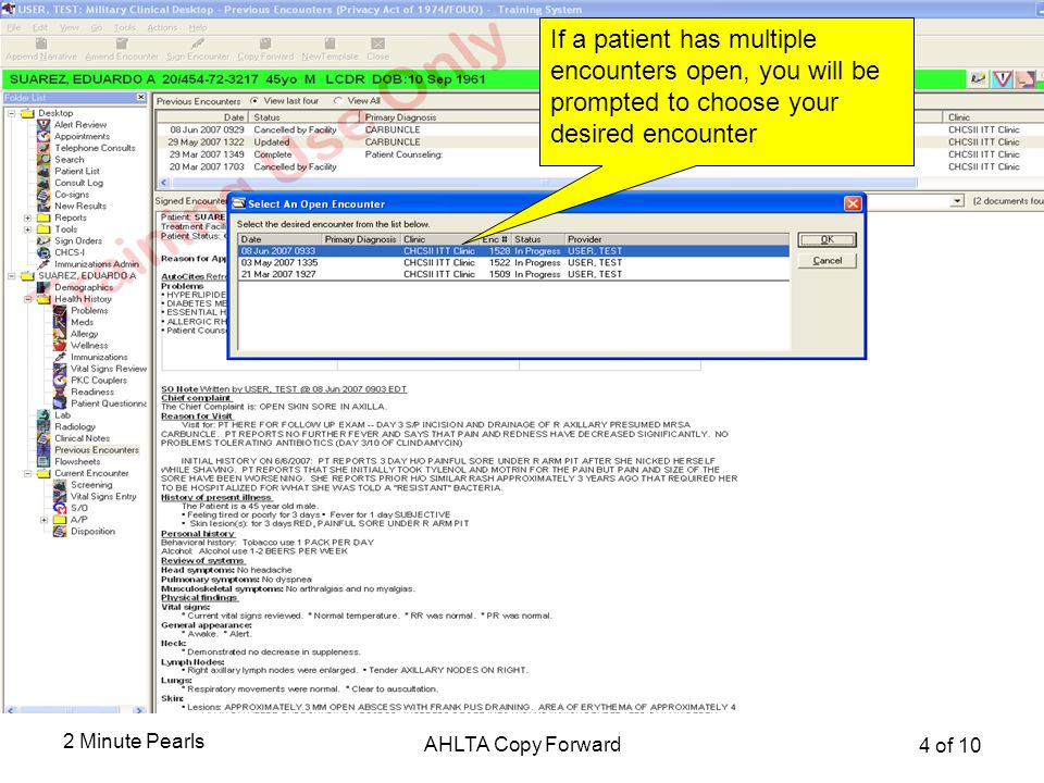 2 Minute Pearls AHLTA Copy Forward 4 of 10 Select Current Encounter If a patient has multiple encounters open, you will be prompted to choose your des