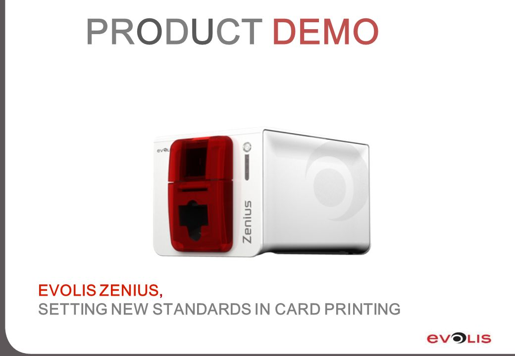 PRODUCT DEMO EVOLIS ZENIUS, SETTING NEW STANDARDS IN CARD PRINTING