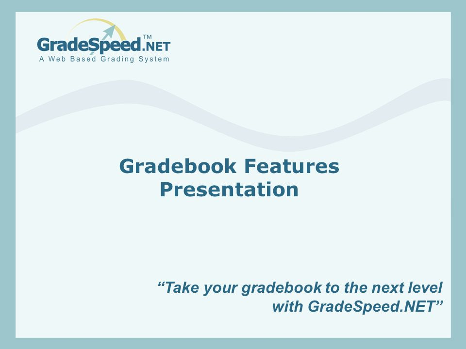 Take your gradebook to the next level with GradeSpeed.NET Gradebook Features Presentation