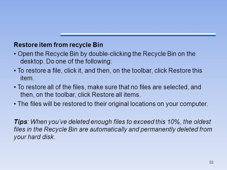 Restore item from recycle Bin Open the Recycle Bin by double-clicking the Recycle Bin on the desktop.