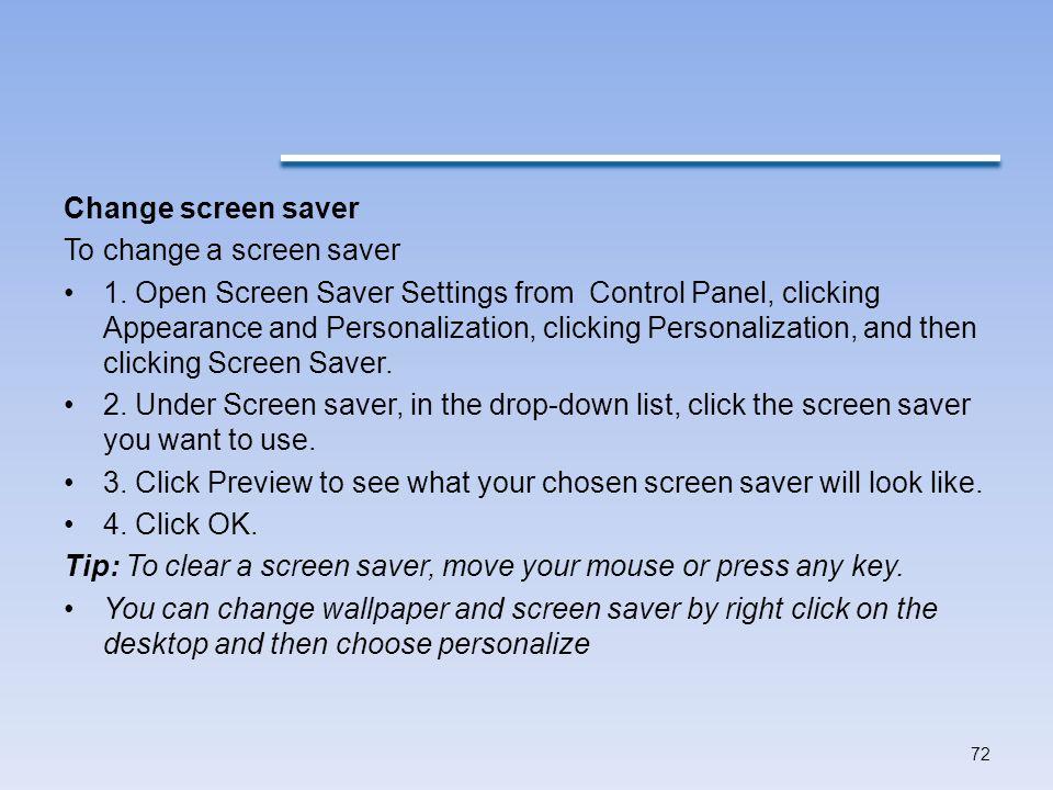 Change screen saver To change a screen saver 1.