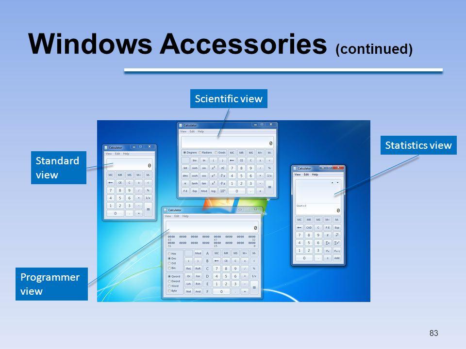 Windows Accessories (continued) 83 Standard view Programmer view Scientific view Statistics view